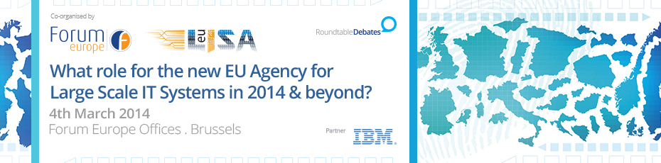 What role for the new EU Agency for Large Scale IT Systems in 2014 and beyond?